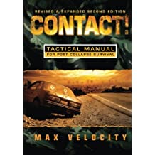 Contact! A Tactical Manual for Post Collapse Survival by Max Velocity (2012-07-01)