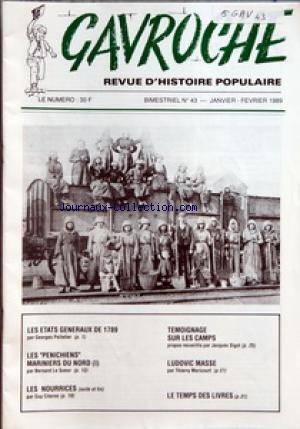 GAVROCHE [No 43] du 01/01/1989 - LES ETATS GENERAUX DE 1789 PAR GEORGES PELLETIER - LES PENICHIENS MARINIERS DU NORD I PAR BERNARD LE SUEUR - LES NOURRICES SUITE ET FIN PAR GUY CITERNE - TEMOIGNAGE SUR LES CAMPS PAR JACQUES SIGOT - LUDOVIC MASSE PAR THIERRY MARICOURT - LE TEMPS DES LIVRES