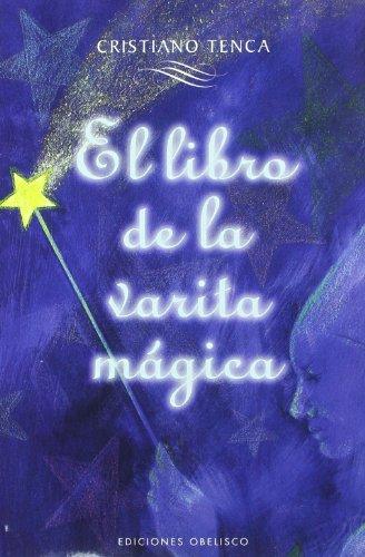 El libro de la varita mágica (con varita) (MAGIA Y OCULTISMO) por CRISTIANO TENCA