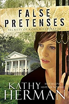 False Pretenses: A Novel (Secrets of Roux River Bayou) (English Edition) di [Herman, Kathy]
