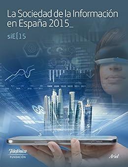 La Sociedad de la Información en España 2015 de [Fundación Telefónica]