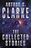 The Collected Stories Of Arthur C. Clarke (Author Portal Arthur C Clarke) (English Edition)