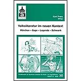 Volksliteratur im neuen Kontext: Märchen - Sage - Legende - Schwank (Schriftenreihe der Deutschen Akademie für Kinder- und Jugendliteratur) (2004-11-01)