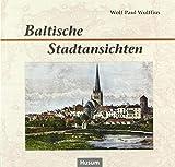 Baltische Stadtansichten - Wolf-Paul Wulffius