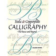 Italic and Copperplate Calligraphy (Lettering, Calligraphy, Typography) by Eleanor Winters (27-May-2011) Paperback