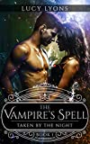 The Vampire's Spell: Taken by The Night (Book 1)