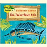 Schablonen-Malbuch: Hai, Fächerfisch & Co.: (Verkaufseinheit)