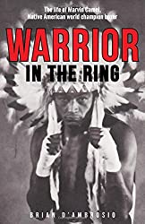 Warrior in the Ring: The Life of Marvin Camel, Native American World Champion by Brian D'Ambrosio (2014-12-08)