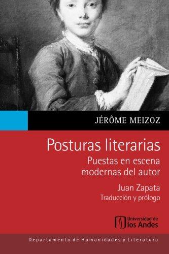 Posturas literarias: Puestas en escena modernas del autor