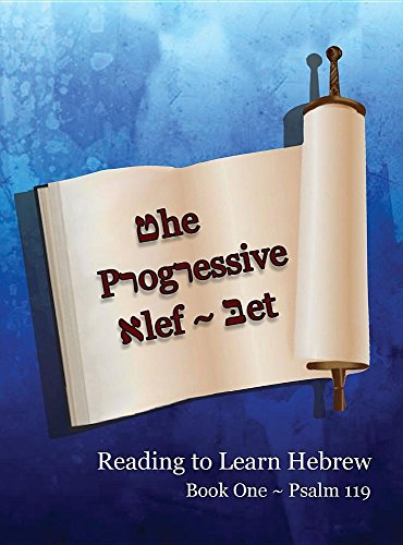 The Progressive ALEF-Bet: Reading to Learn Hebrew: Book One Psalm 119