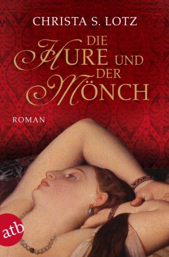 Die Hure und der Mönch: Roman (German Edition)