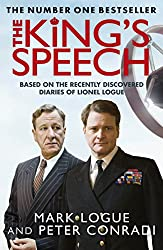The King's Speech: Based on the Recently Discovered Diaries of Lionel Logue (English Edition)
