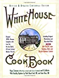 White House Cookbook Revised & Updated Centennial Edition: Original 1890s Recipes Complete with Low-Fat, No-Fat, Quick &