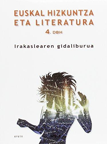 Euskal Hizkuntza eta Literatura DBH 4 - Irakaslearen gidaliburua - 9788491090755