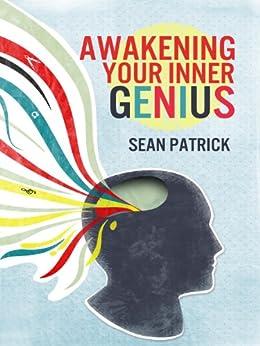 Awakening Your Inner Genius (English Edition) par [Patrick, Sean]