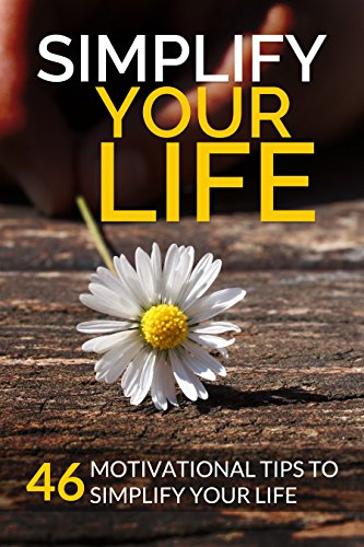 simplify-your-life-46-motivational-tips-to-simplify-your-life-english-edition