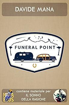 Benvenuti nel Vicinato (Funeral Point Vol. 1) di [Mana, Davide]