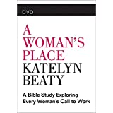 A Woman's Place: A Bible Study Exploring Every Woman's Call to Work