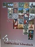 Historisches Stadtlexikon Schwabach - Dr. Sabine Weigand, Wolfgang Dippert Euhen Schöler