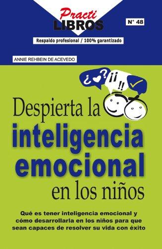 Despierta La Inteligencia Emocional en Los Niños (Practilibros) por ANNIE REHBIEN DE ACEVEDO