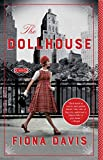 The Dollhouse: A Novel by Fiona Davis front cover