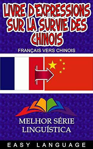 Couverture du livre Livre d'expressions sur la survie des Chinois (FRANÇAIS VERS CHINOIS)