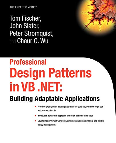 Patterns in Vb.Net: Building Adaptable Applications: Building Adaptable Applications (Expert's Voice) ()