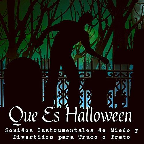 onidos Instrumentales de Miedo y Divertidos para Truco o Trato y Noche de Brujas (Sonidos De Brujas Halloween)