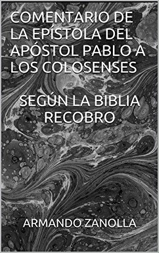 COMENTARIO DE LA EPÍSTOLA DEL APÓSTOL PABLO A LOS COLOSENSES SEGÚN LA BIBLIA RECOBRO (EPÍSTOLAS DEL NUEVO TESTAMENTO nº 5) por ARMANDO ZANOLLA