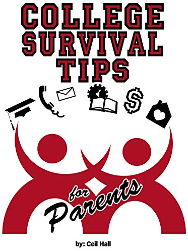 College Survival Tips for Parents: Fostering Growth and Independence in Your Kids (English Edition)