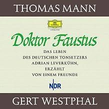Doktor Faustus. 22 CDs: Das Leben des Tonsetzers Adrian Leverkühn, erzählt von einem Freunde