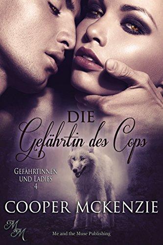 Die Gefährtin des Cops (Gefährtinnen und Ladies 4) von [McKenzie, Cooper]