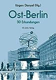 Ost-Berlin: 30 Erkundungen