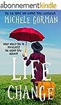 Life Change: A feel-good romantic com...