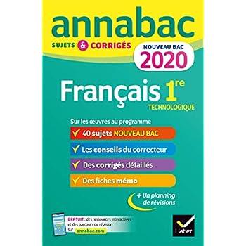 Annales Annabac 2020 Français 1re technologique: sujets et corrigés pour le nouveau bac français