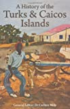 Front cover for the book A History of the Turks and Caicos Islands by Dr Carlton Mills