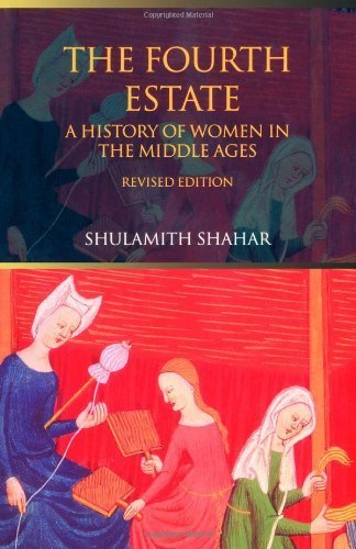 The Fourth Estate: A History of Women in the Middle Ages by Shulamith Shahar (2003-05-30)