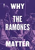 Why the Ramones Matter