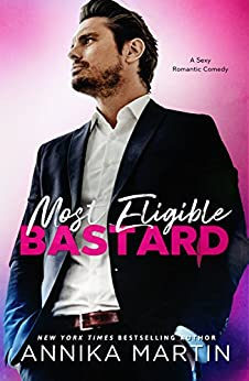 Most Eligible Bastard: an enemies-to-lovers romantic comedy by [Martin, Annika]