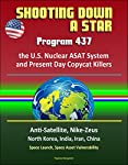 This excellent report, professionally converted for accurate flowing-text e-book format reproduction, is a case study of an early U.S. antisatellite (ASAT) weapon system. In this study, Colonel Chun shows how the US Air Force developed a rudimentary ...