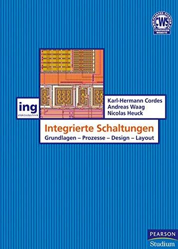 Integrierte Schaltungen: Grundlagen - Prozesse - Design (Pearson Studium - Elektrotechnik)