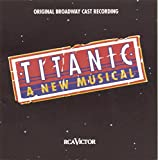 Titanic - A new Musical (Aufnahme New York 18.11.1996)