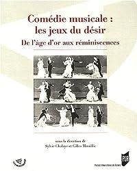 Comédie musicale : les jeux du désir : De l'âge d'or aux réminiscences