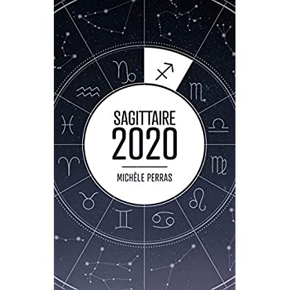 Horoscope 2020 - Sagittaire (Horoscope 2020 - Michèle Perras)