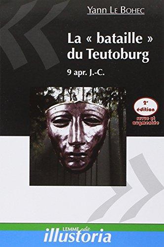 La bataille du Teutoburg, 9 apr. J.-C.