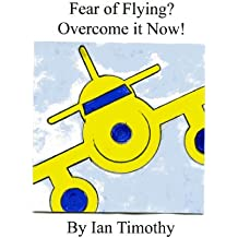Fear of Flying? ~ Overcome it!