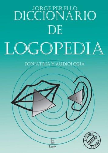 Diccionario De Logopedia por Jorge Perelló