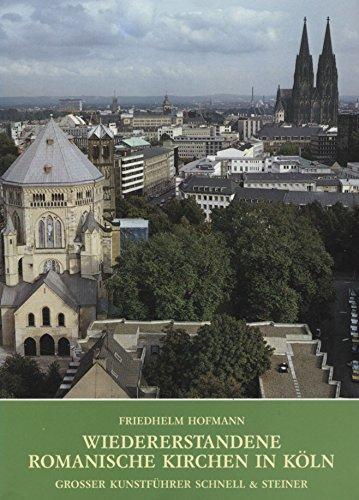 Wiedererstandene romanische Kirchen in Köln und ihr theologisch-liturgischer Sinn