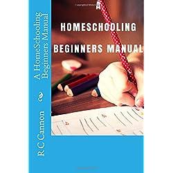 A HomeSchooling Beginners Manual: Volume 1