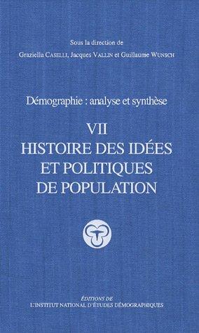 Démographie : analyse et synthèse : Tome 7, Histoire des idées et politiques de population